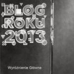 Blog Roku 2013 – Podwójne wyróżnienie Kołem Się Toczy!