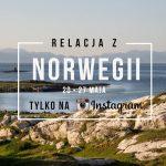 Relacja bezpośrednio z Norwegii! #Instasiętoczy