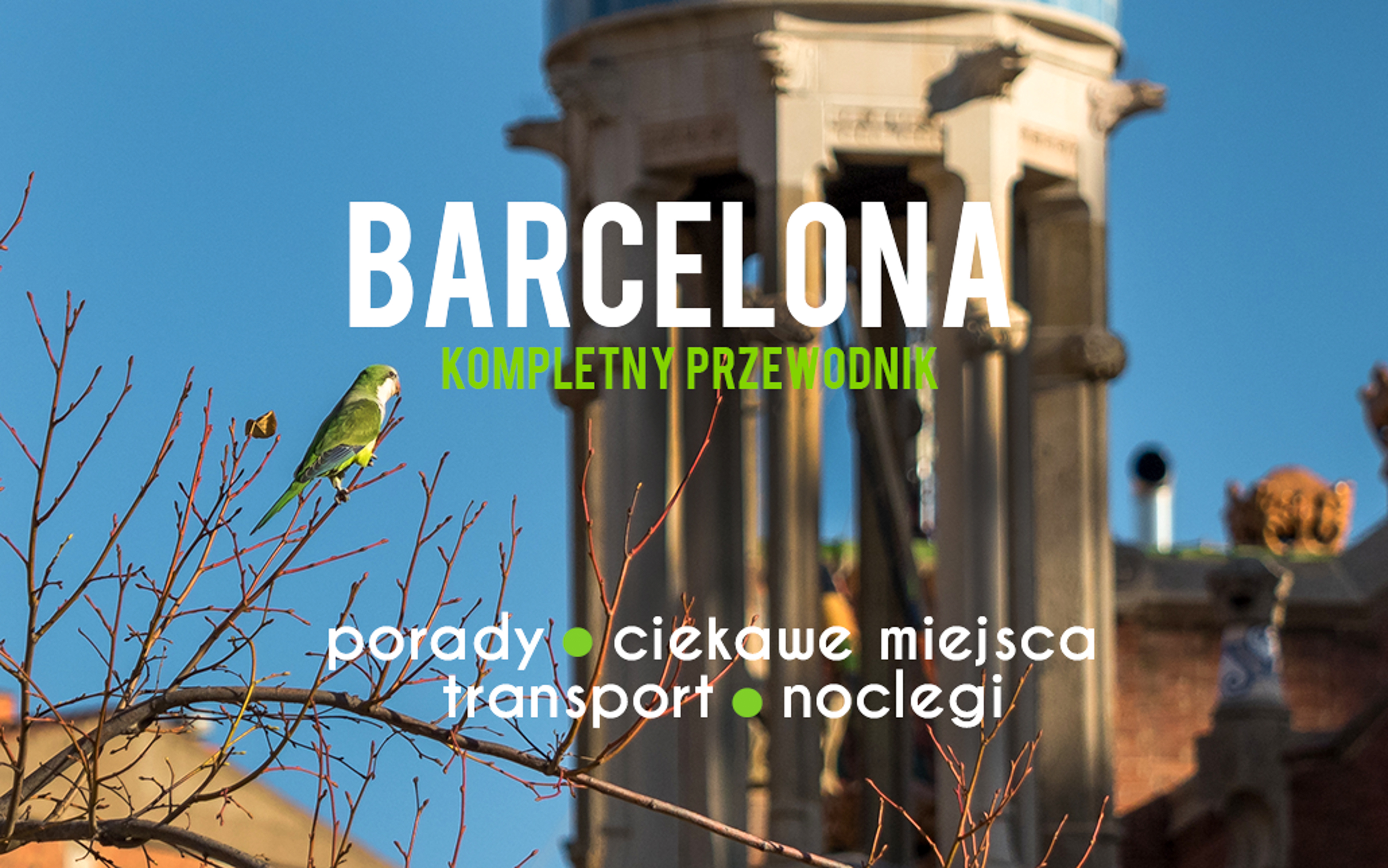 barcelona-zabytki-ciekawe-miejsca-porady-transport-noclegi-co-zobaczyc-atrakcje