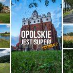 Kapitalne miejsca na aktywny weekend! Południowa Opolszczyzna i czeskie górki